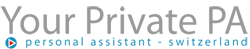 Private PA -  Professional Personal Assistant - Zurich, Switzerland